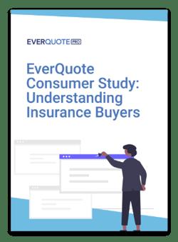 EverQuote Consumer Study: Understanding Insurance Buyers