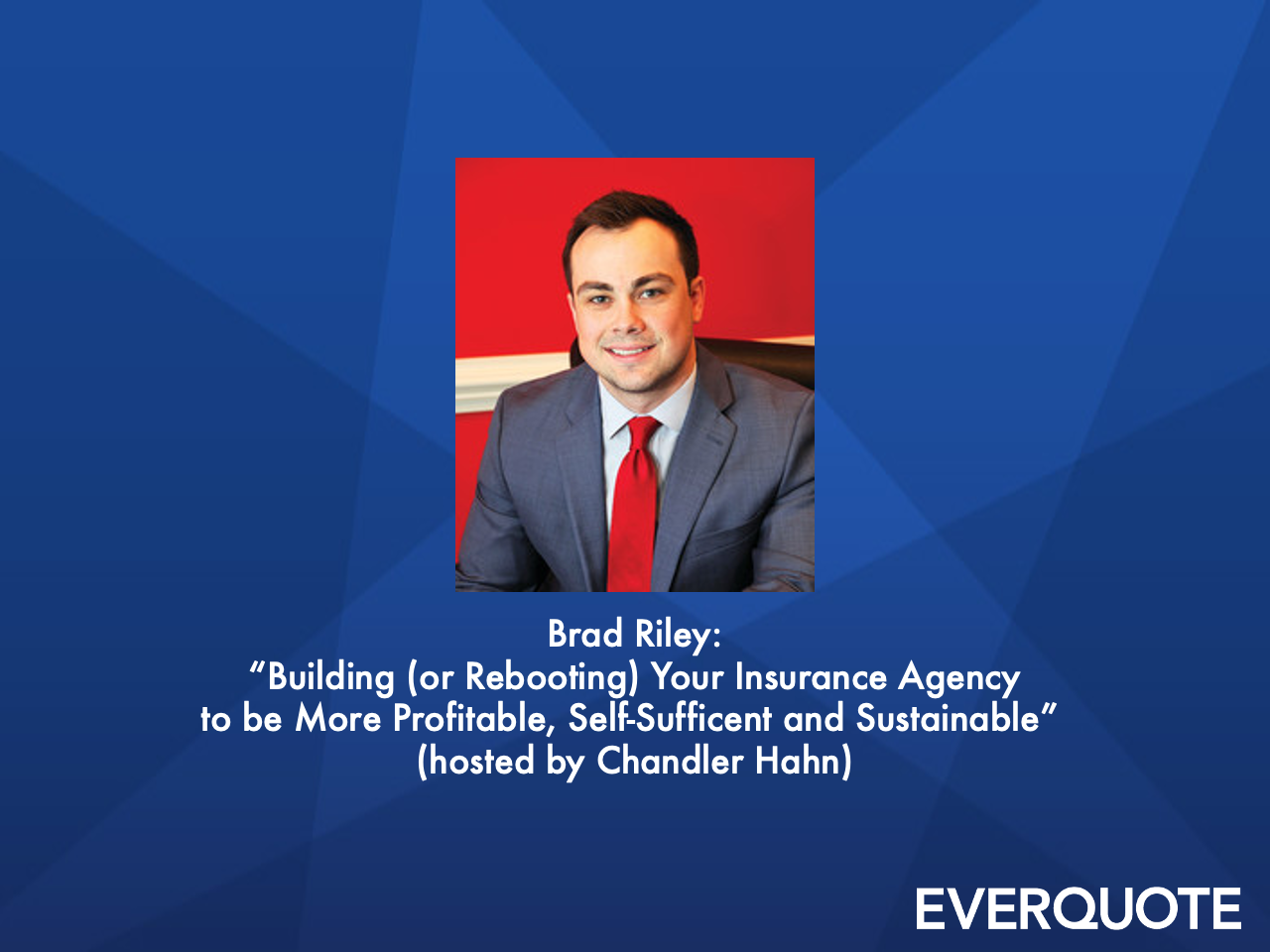 Building (or Rebooting) Your Insurance Agency to be More Profitable, Self-Sufficent and Sustainable with Brad Riley