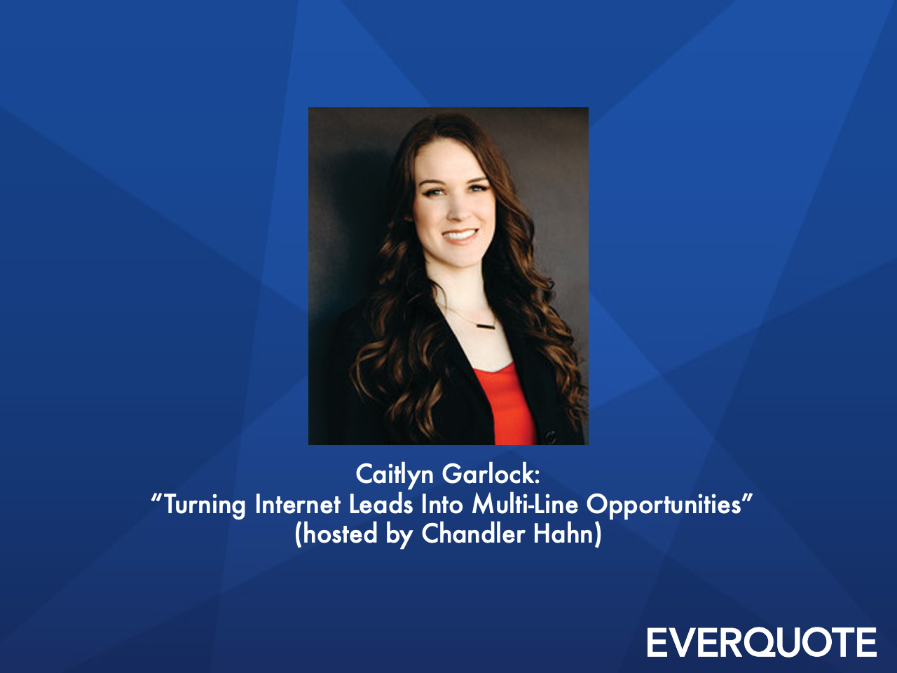 Turning Internet Leads Into Multi-Line Opportunities with Caitlyn Garlock