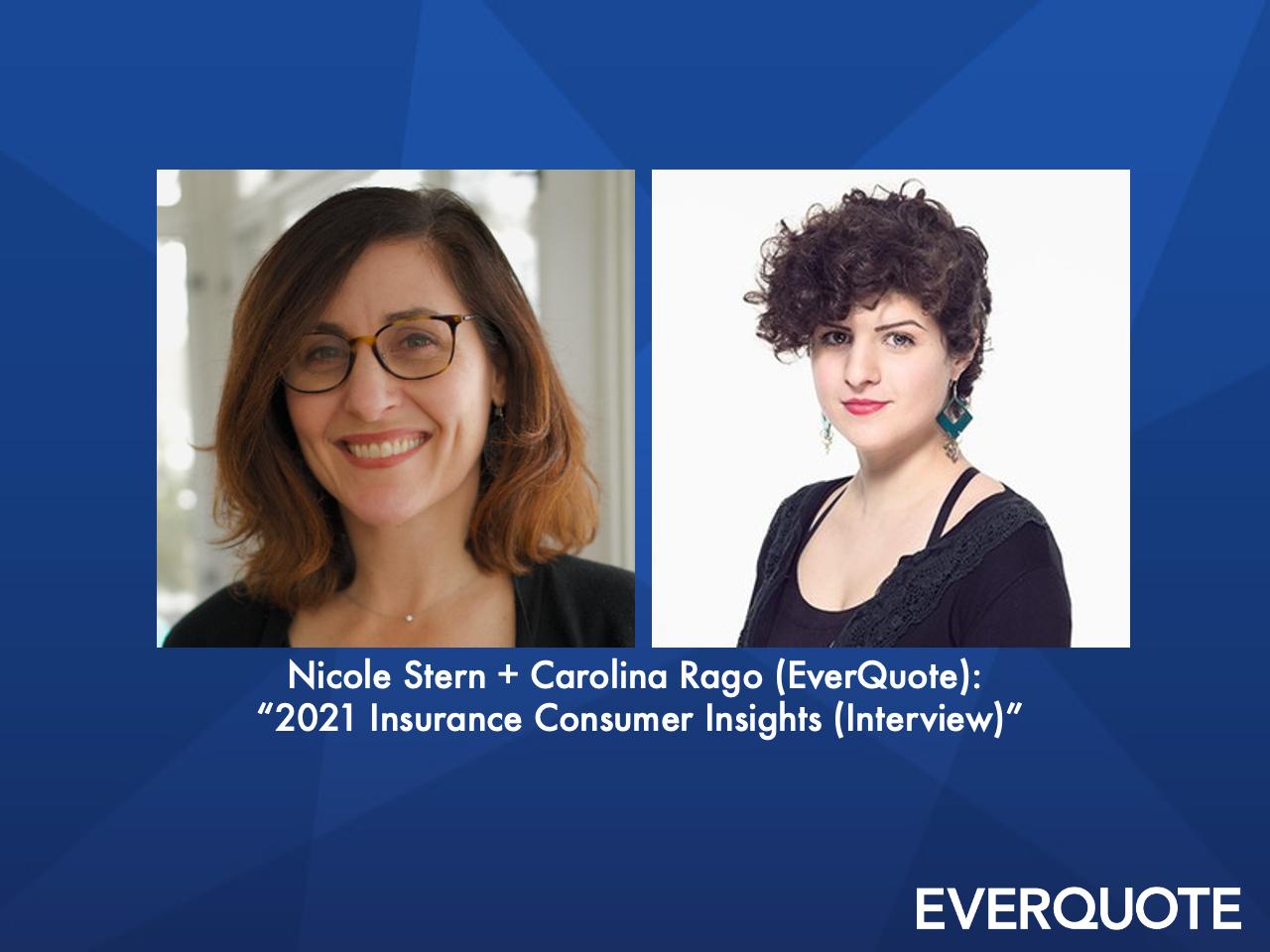 2021 Insurance Consumer Insights - Interview with Nicole Stern + Carolina Rago