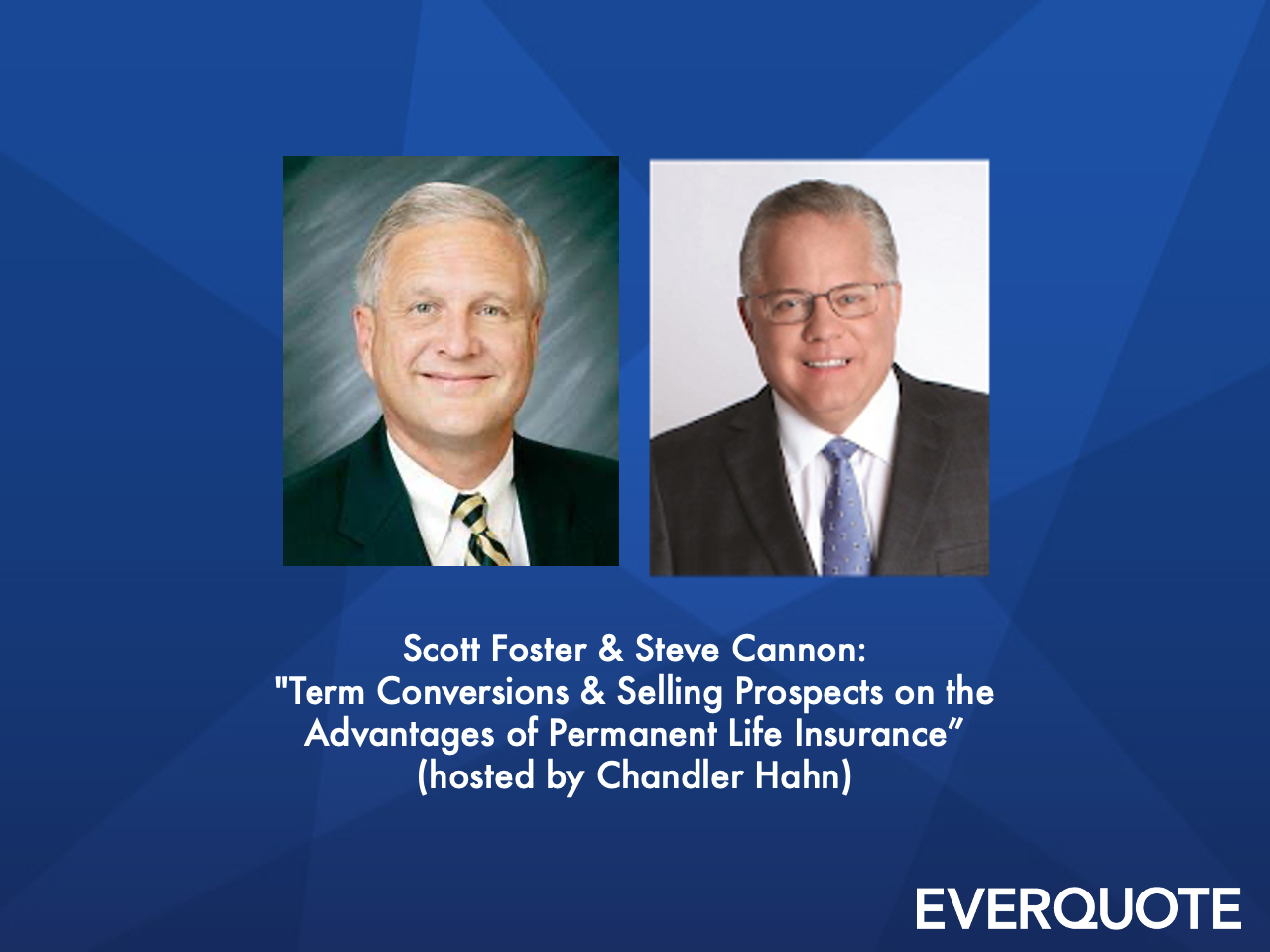 Life Term Conversions & Selling Prospects on the Advantages of Permanent Life Insurance with Steve Cannon + Scott Foster