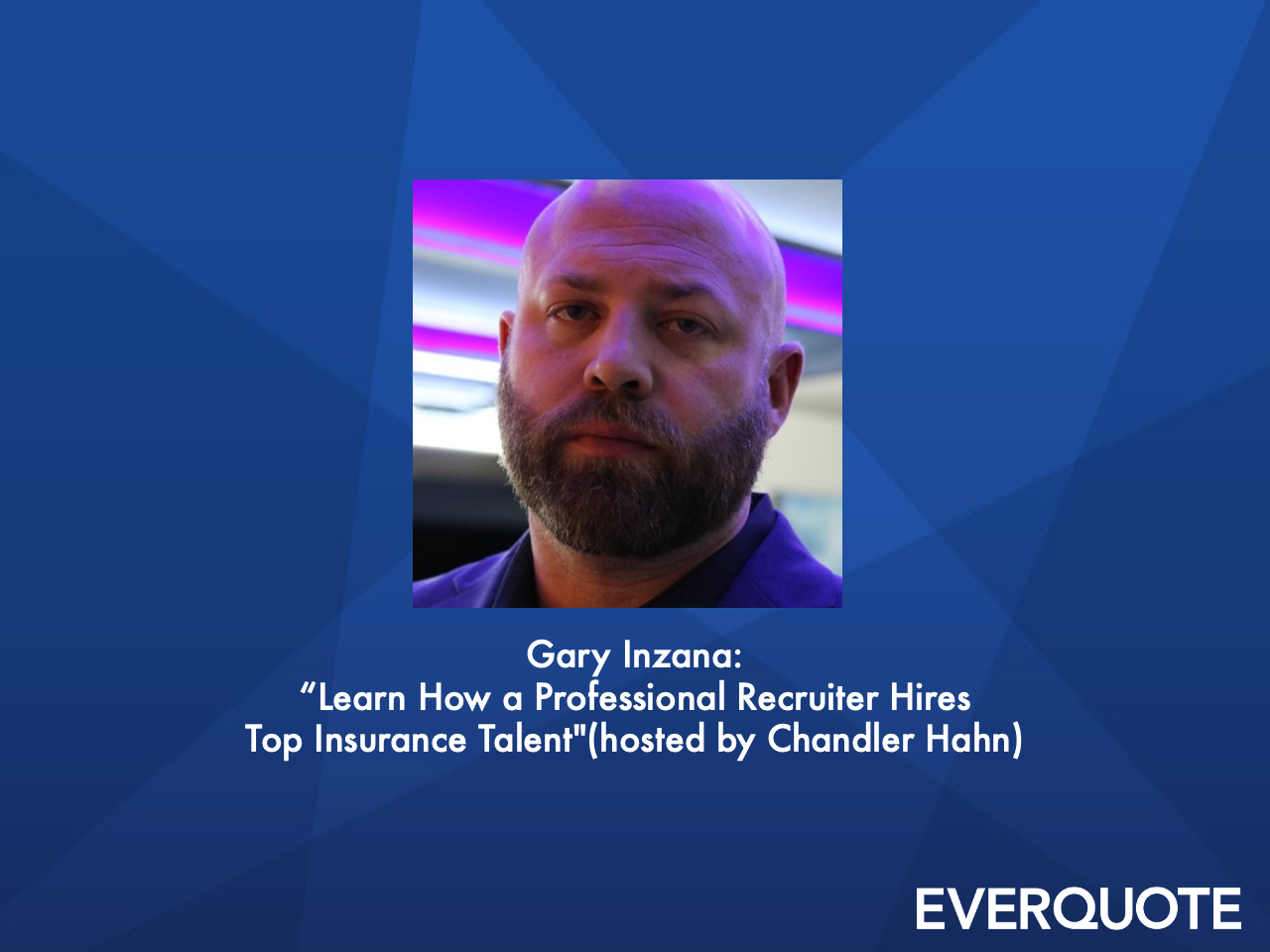 Learn How a Professional Recruiter Hires Top Insurance Talent with Gary Inzana