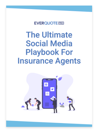 The Ultimate Social Media Playbook For Insurance Agents - EverQuote