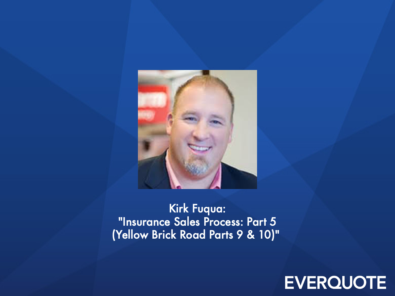 Insurance Sales Process: Part 5 (Yellow Brick Road Parts 9 & 10) with Kirk Fuqua