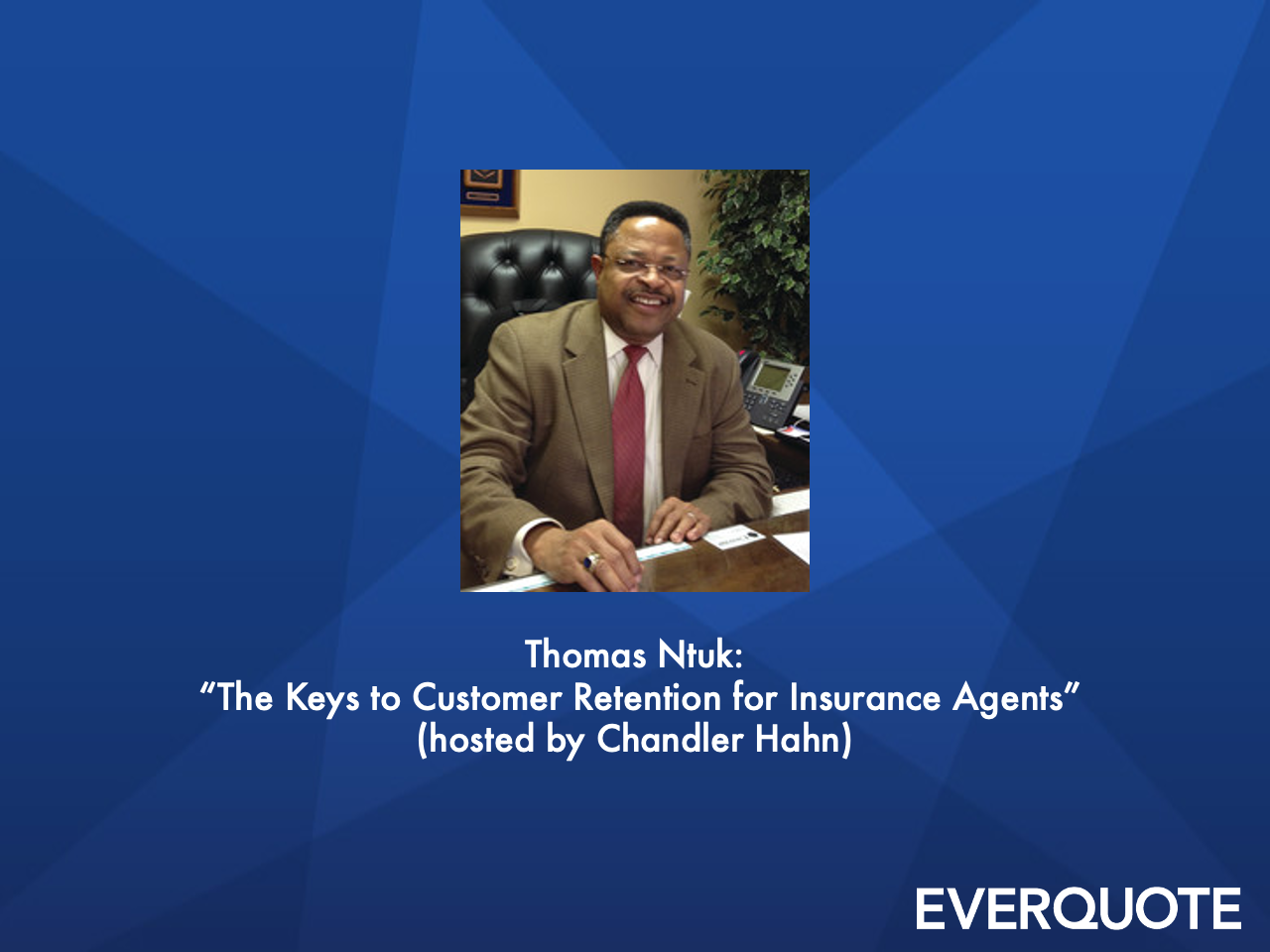 The Keys to Customer Retention for Insurance Agents with Thomas Ntuk