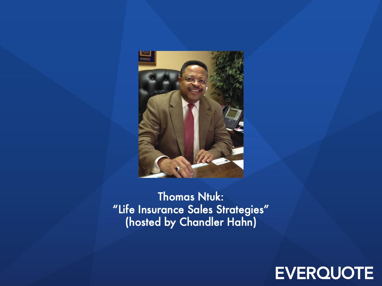 Life Insurance Sales Strategies with Thomas Ntuk