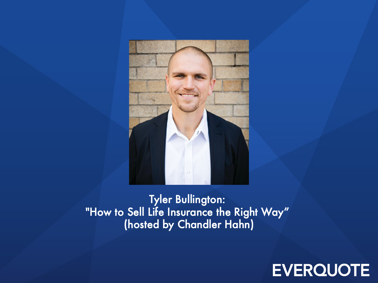 How to Sell Life Insurance the Right Way with Tyler Bullington